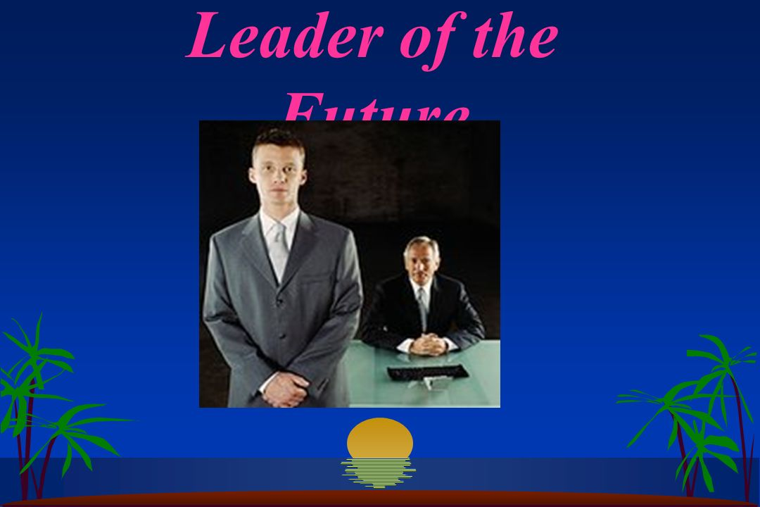 Leader of the Future