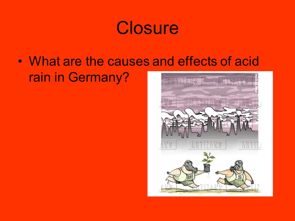 Closure What are the causes and effects of acid rain in Germany