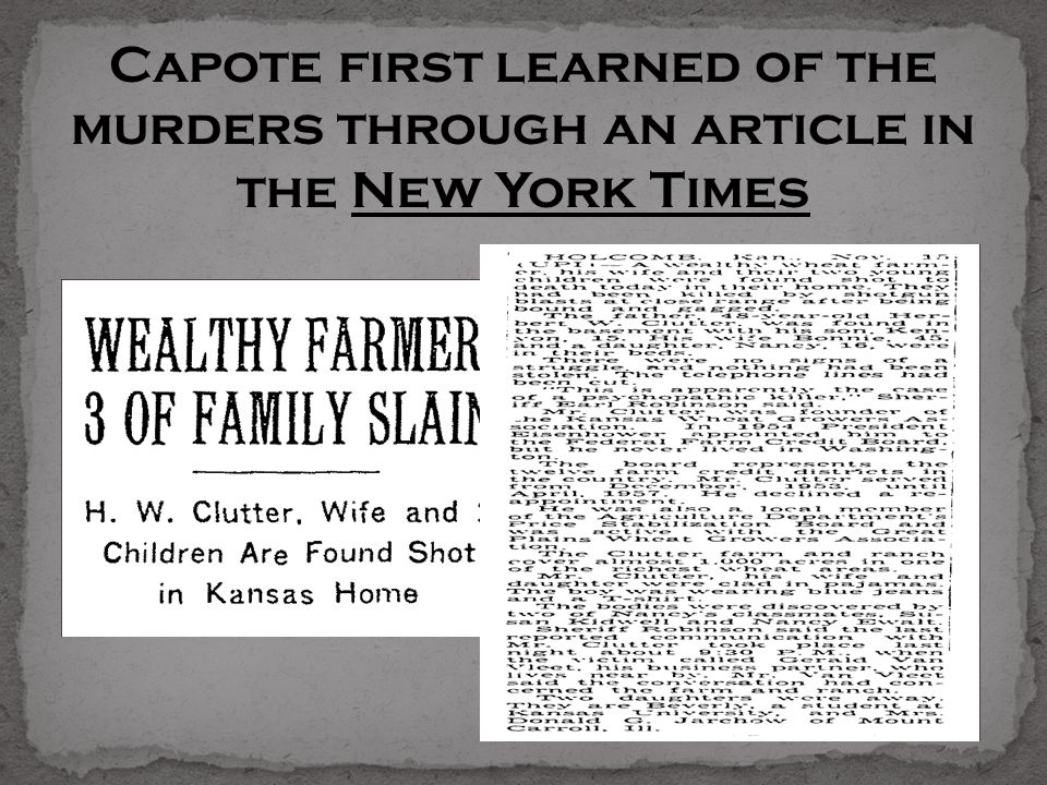 Capote first learned of the murders through an article in the New York Times