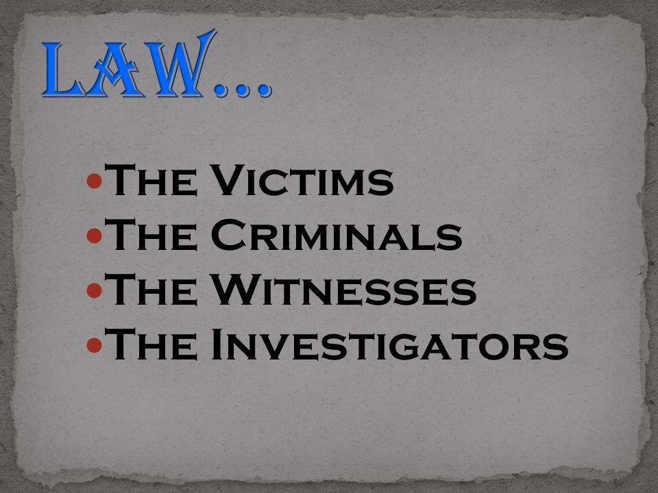 The Victims The Criminals The Witnesses The Investigators