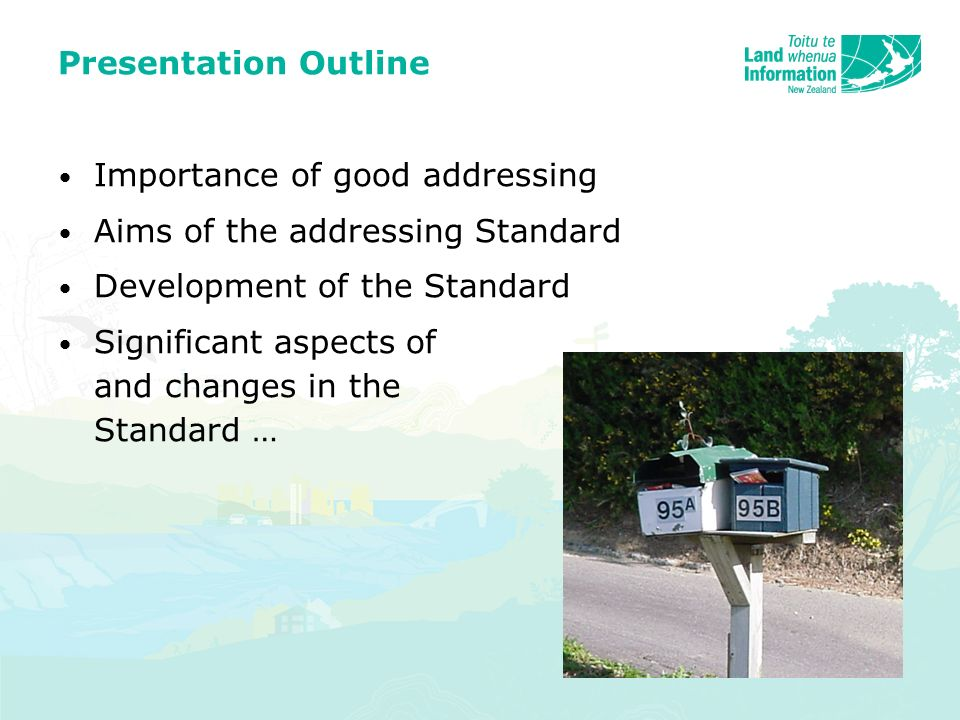 Presentation Outline Importance of good addressing Aims of the addressing Standard Development of the Standard Significant aspects of and changes in the Standard …