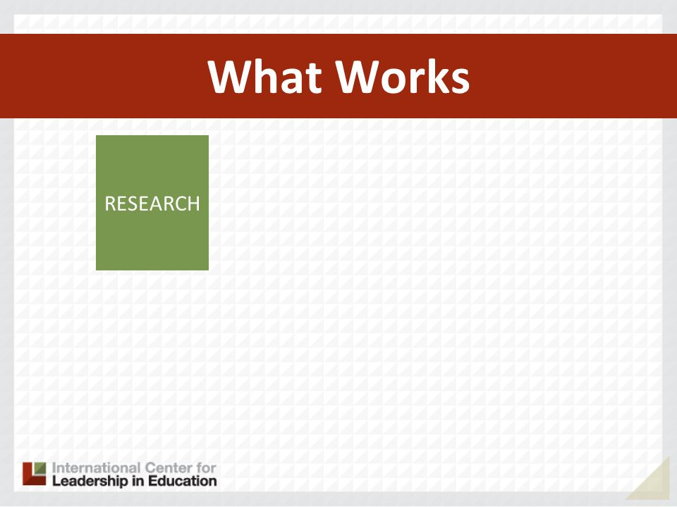 What Works RESEARCH