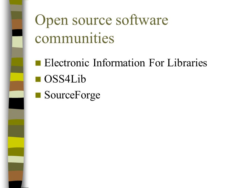Open source software communities Electronic Information For Libraries OSS4Lib SourceForge