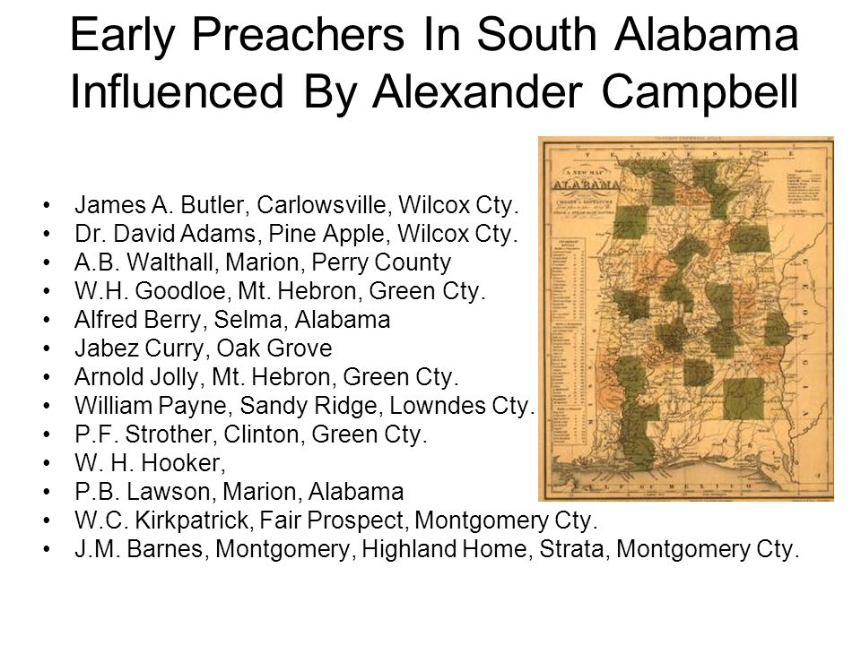 Early Preachers In South Alabama Influenced By Alexander Campbell James A.