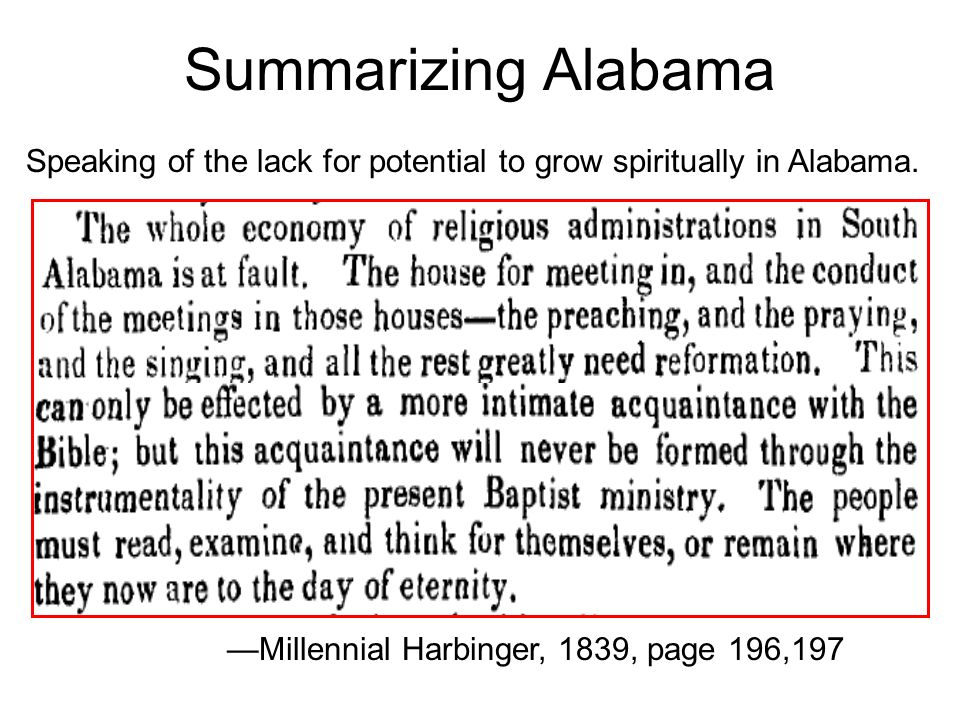 Summarizing Alabama Millennial Harbinger, 1839, page 196,197 Speaking of the lack for potential to grow spiritually in Alabama.