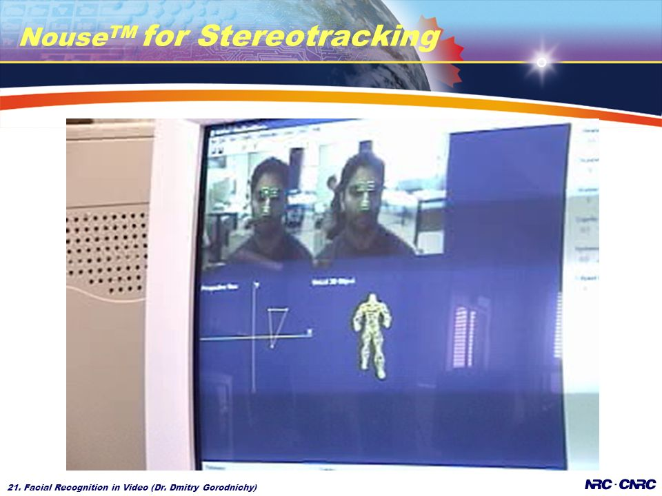 21. Facial Recognition in Video (Dr. Dmitry Gorodnichy) Nouse TM for Stereotracking