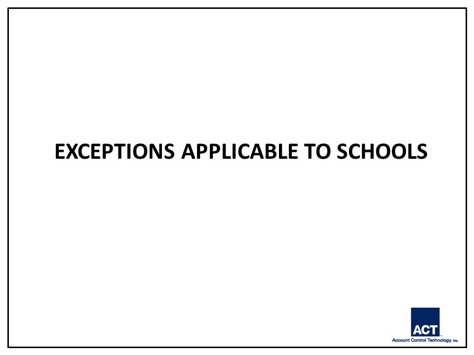 EXCEPTIONS APPLICABLE TO SCHOOLS
