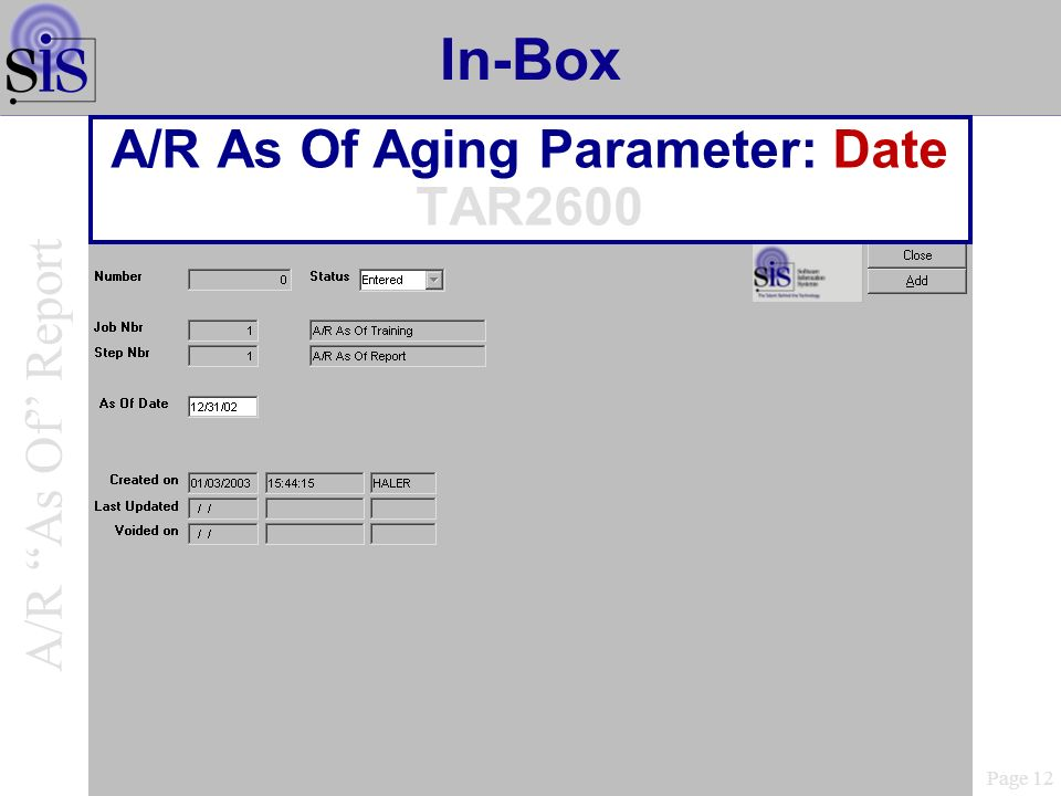In-Box A/R As Of Aging Parameter: Date TAR2600 Page 12 A/R As Of Report