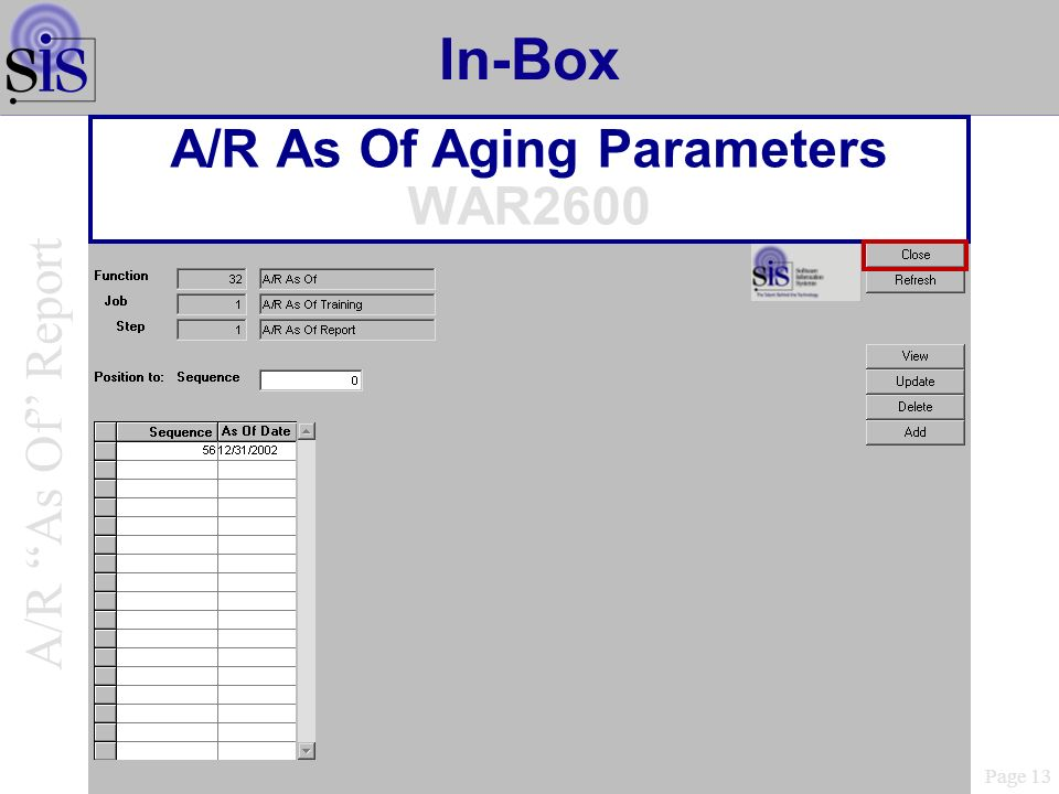 In-Box A/R As Of Aging Parameters WAR2600 Page 13 A/R As Of Report