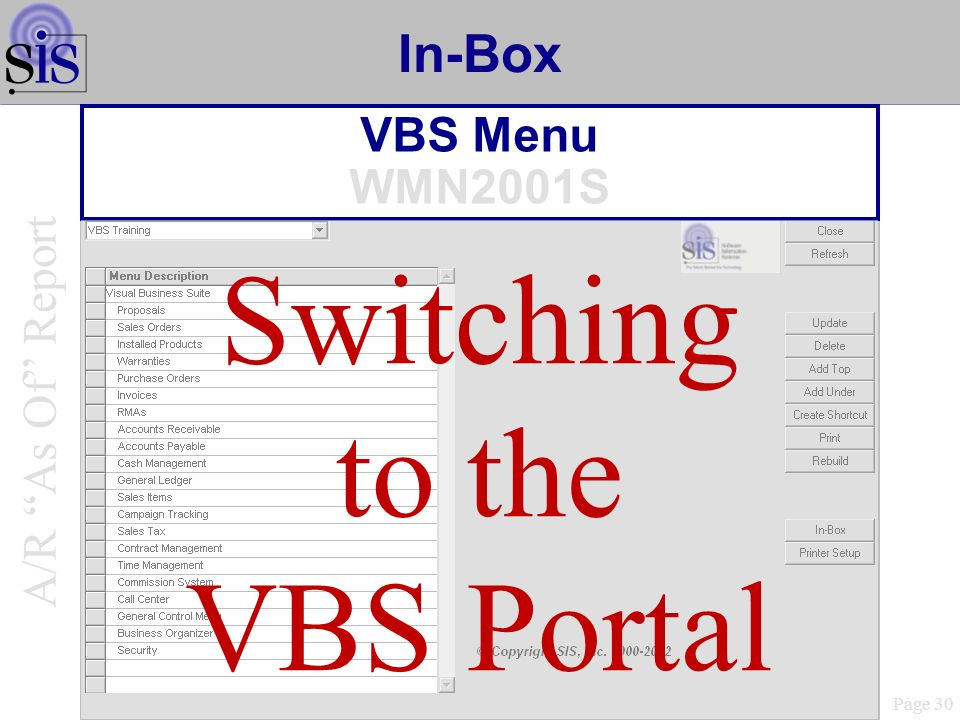 In-Box VBS Menu WMN2001S Page 30 A/R As Of Report Switching to the VBS Portal