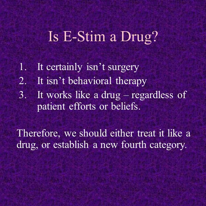 Is E-Stim a Drug.