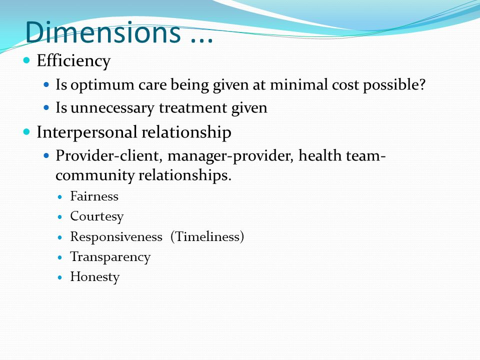 Dimensions... Efficiency Is optimum care being given at minimal cost possible.
