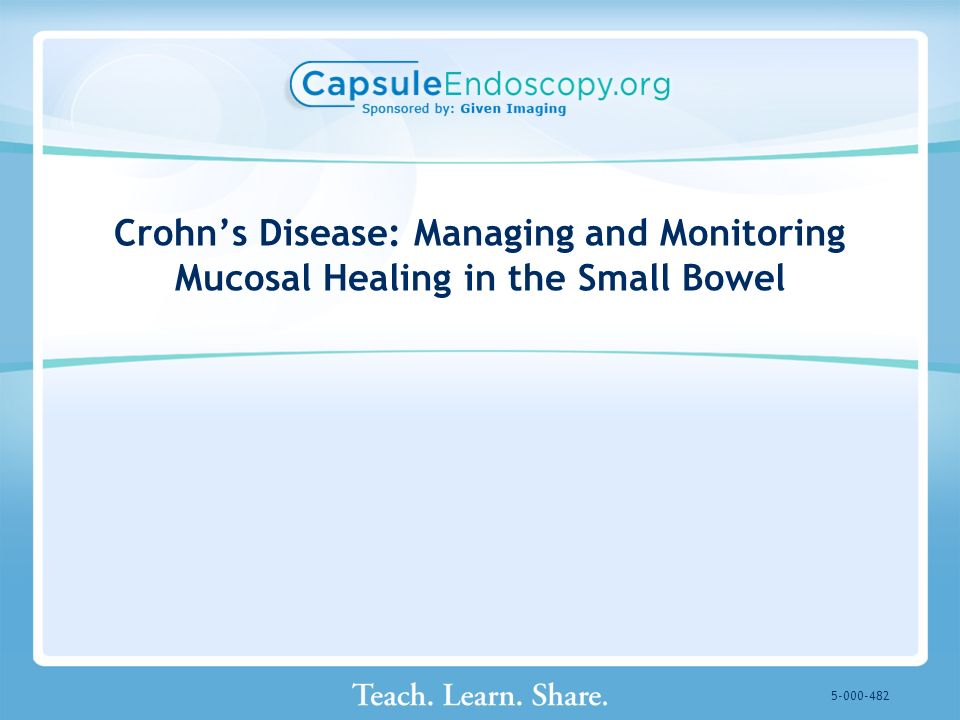 Crohns Disease: Managing and Monitoring Mucosal Healing in the Small Bowel 5-000-482