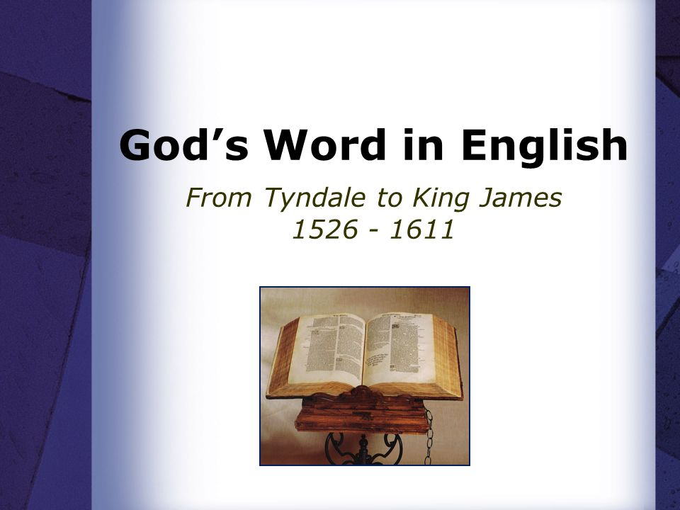 Gods Word in English From Tyndale to King James 1526 - 1611