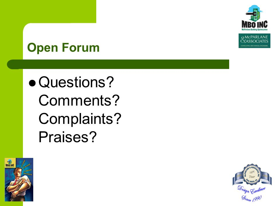 Open Forum Questions Comments Complaints Praises
