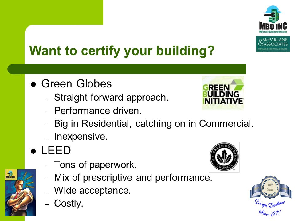 Want to certify your building. Green Globes – Straight forward approach.