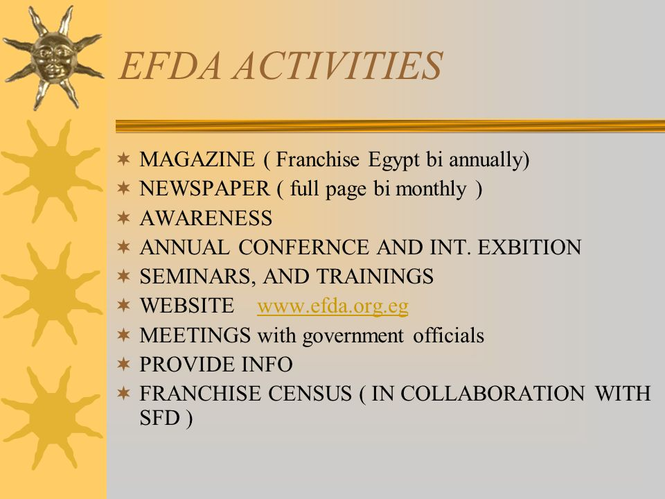 EFDA ACTIVITIES MAGAZINE ( Franchise Egypt bi annually) NEWSPAPER ( full page bi monthly ) AWARENESS ANNUAL CONFERNCE AND INT.