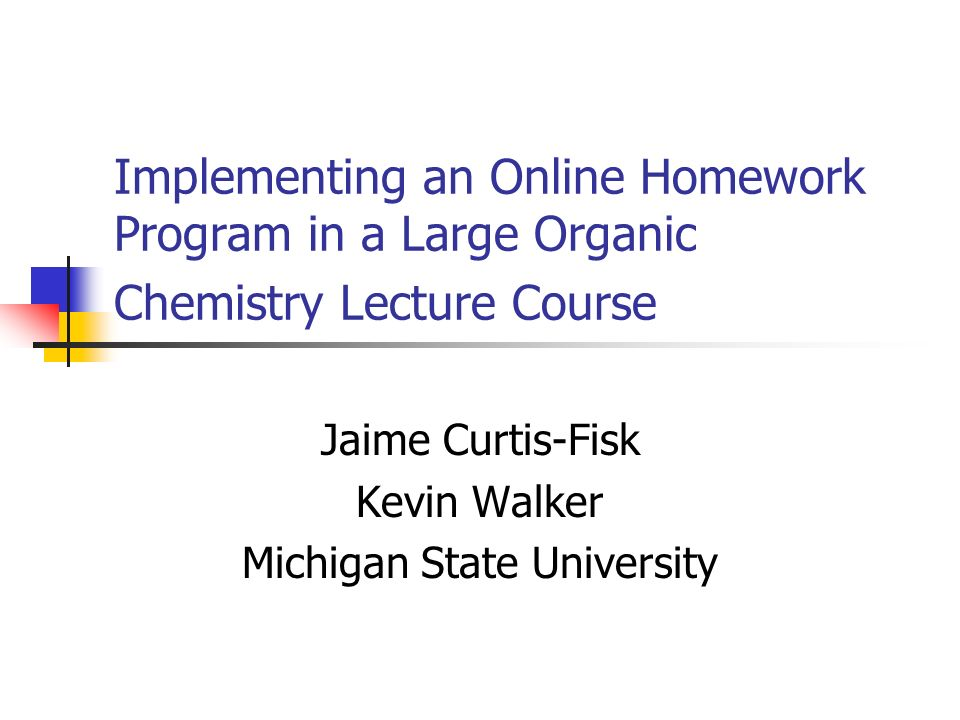 Implementing an Online Homework Program in a Large Organic