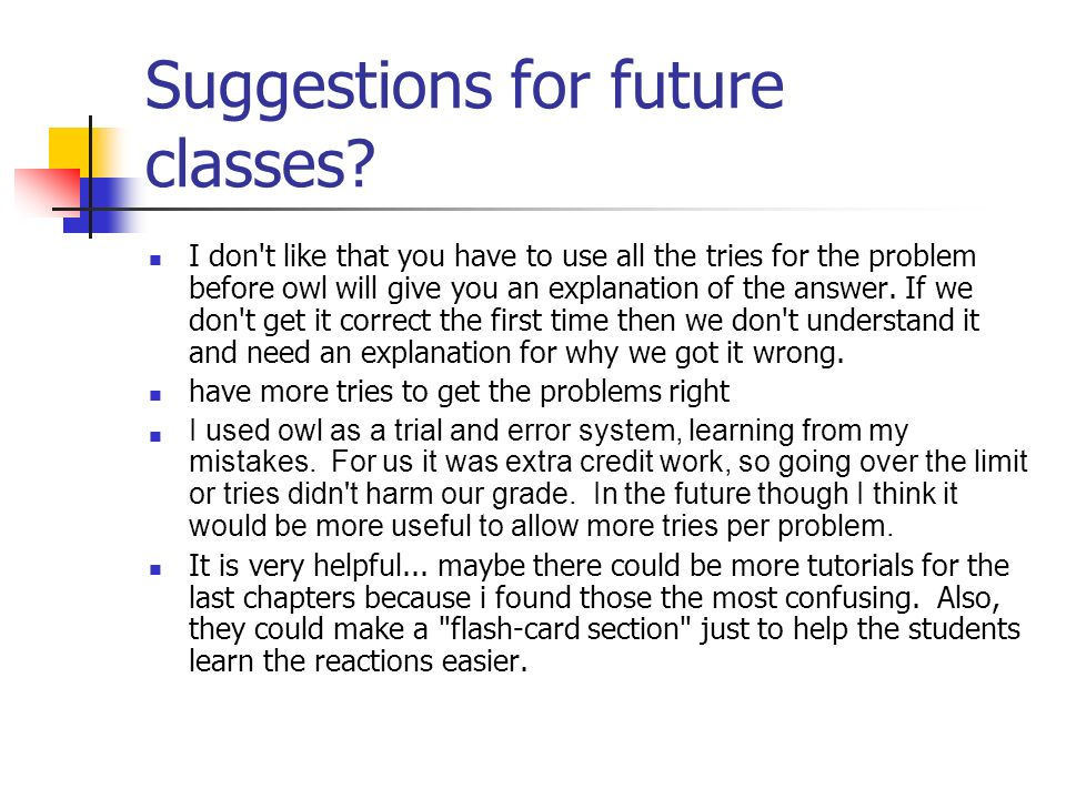 Suggestions for future classes.