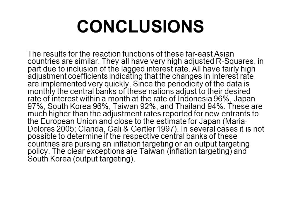 CONCLUSIONS The results for the reaction functions of these far-east Asian countries are similar.