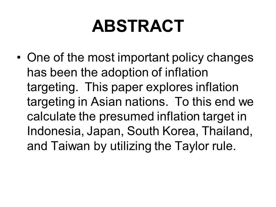 ABSTRACT One of the most important policy changes has been the adoption of inflation targeting.