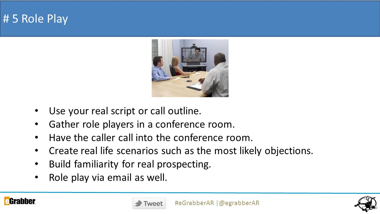 # 5 Role Play Use your real script or call outline.