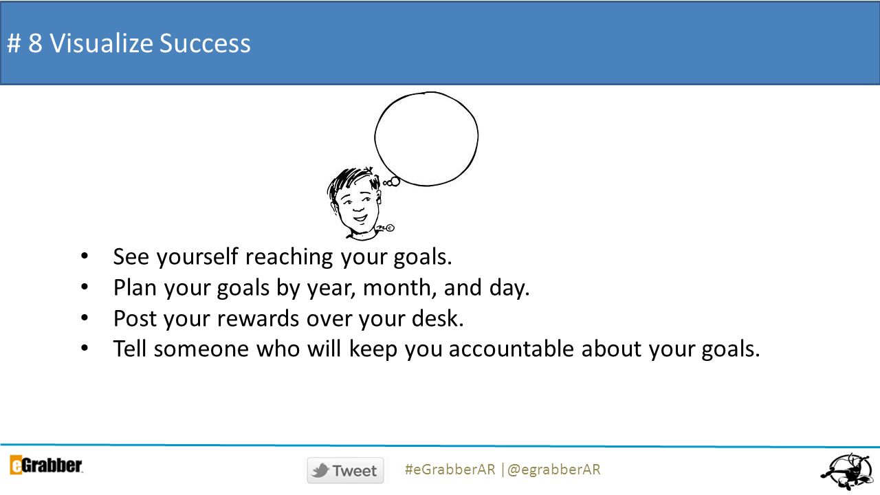 # 8 Visualize Success See yourself reaching your goals.