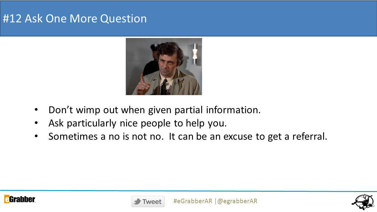 #12 Ask One More Question Dont wimp out when given partial information.