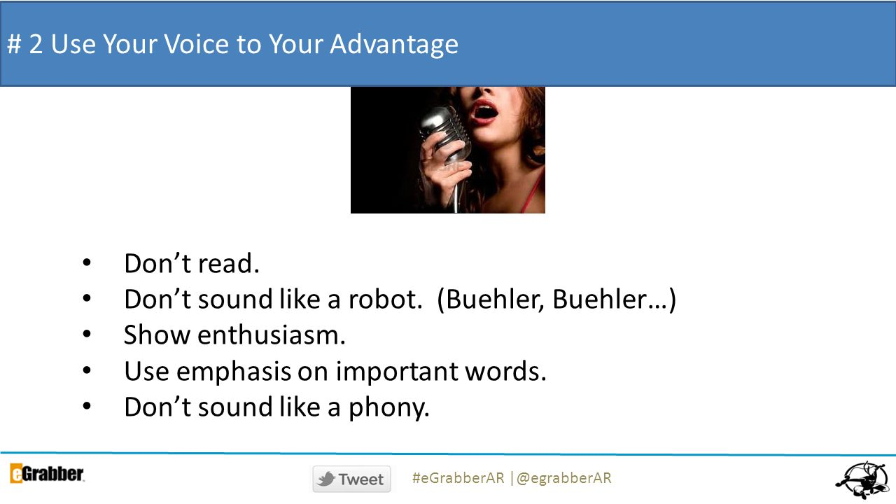 # 2 Use Your Voice to Your Advantage Dont read. Dont sound like a robot.