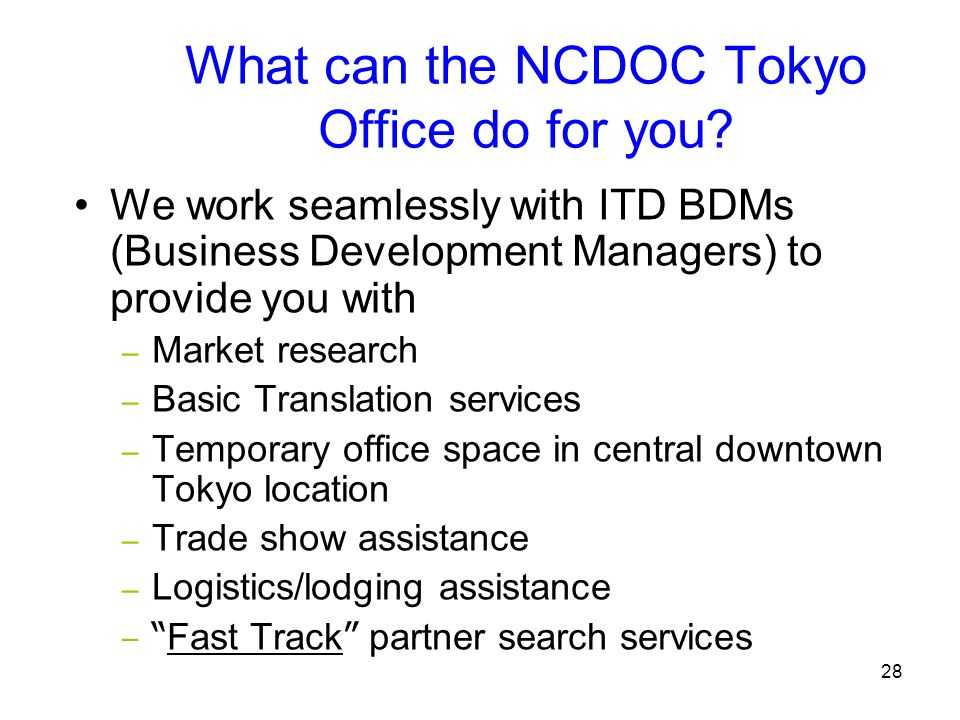 28 What can the NCDOC Tokyo Office do for you.