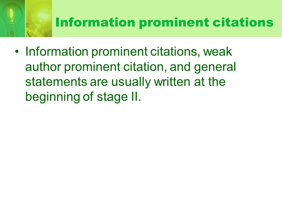 Information prominent citations Information prominent citations, weak author prominent citation, and general statements are usually written at the beginning of stage II.