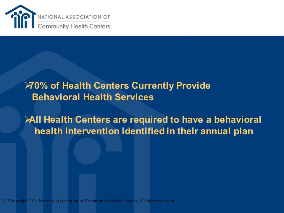 © Copyright 2010 National Association of Community Health Centers.