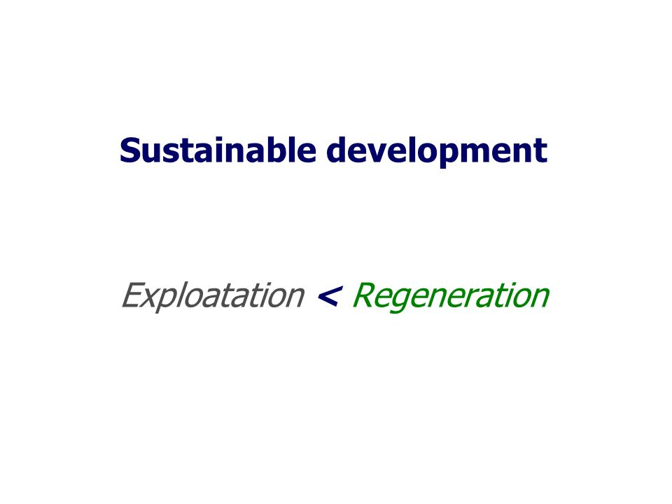 Sustainable development Exploatation < Regeneration