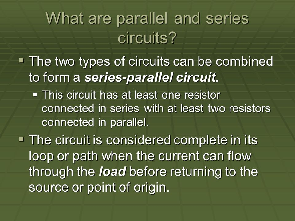 What are parallel and series circuits.