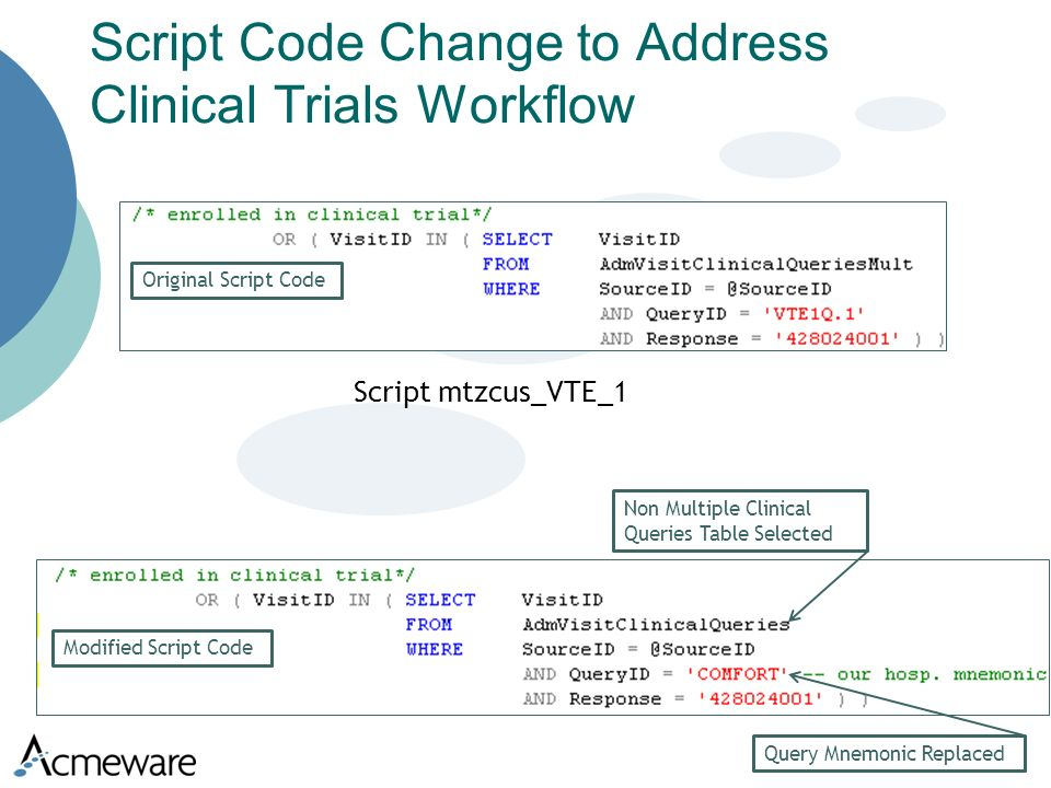 Script Code Change to Address Clinical Trials Workflow Query Mnemonic Replaced Non Multiple Clinical Queries Table Selected Original Script Code Modified Script Code Script mtzcus_VTE_1