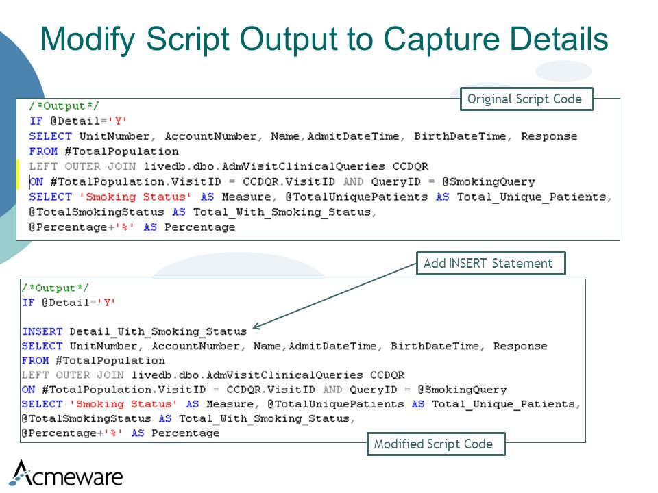 Modify Script Output to Capture Details Add INSERT Statement Original Script Code Modified Script Code