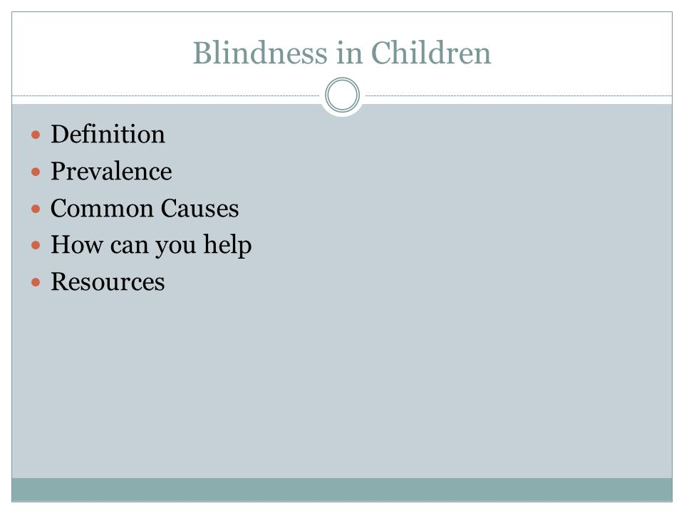 Blindness in Children Definition Prevalence Common Causes How can you help Resources