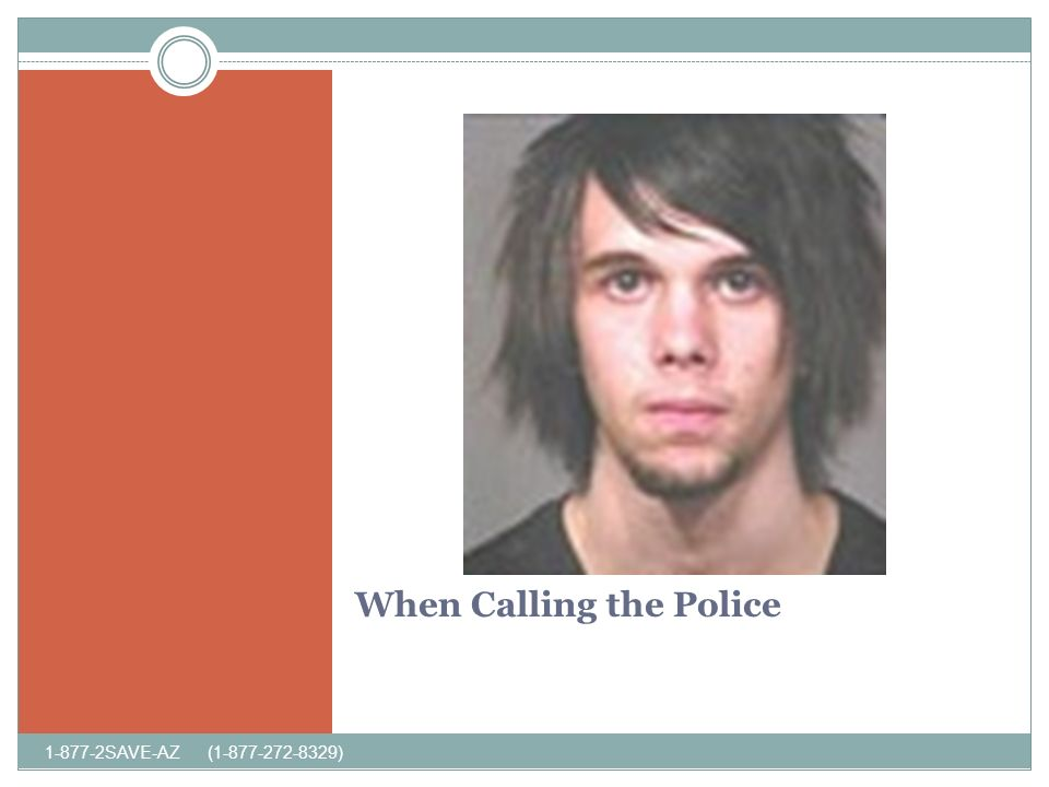 When Calling the Police SAVE-AZ ( )