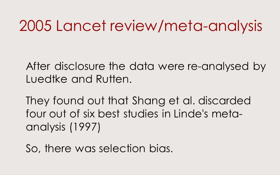 2005 Lancet review/meta-analysis After disclosure the data were re-analysed by Luedtke and Rutten.