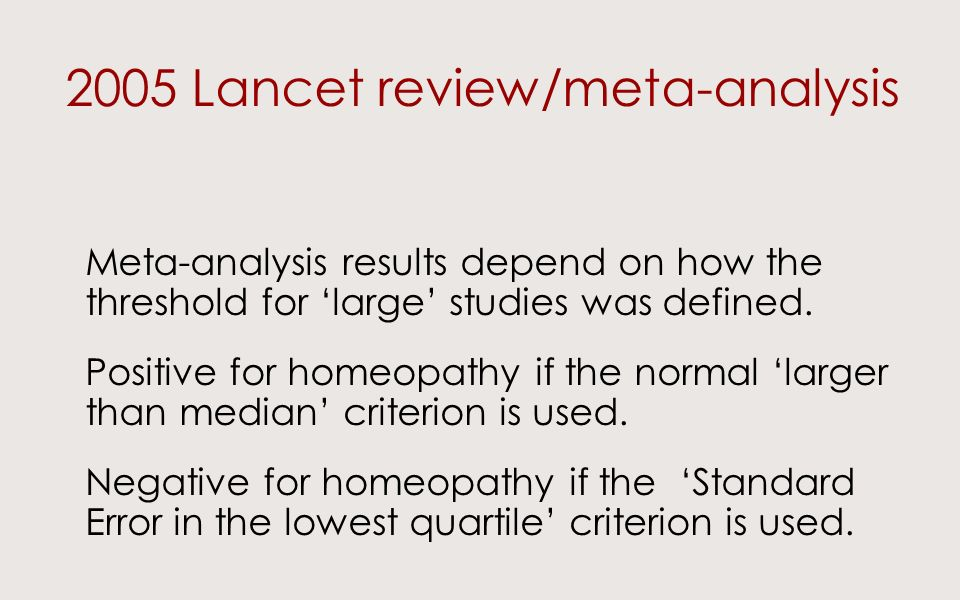 2005 Lancet review/meta-analysis Meta-analysis results depend on how the threshold for large studies was defined.