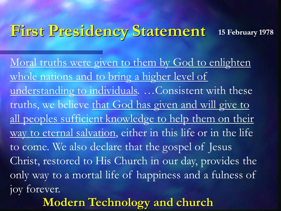 First Presidency Statement Moral truths were given to them by God to enlighten whole nations and to bring a higher level of understanding to individuals.