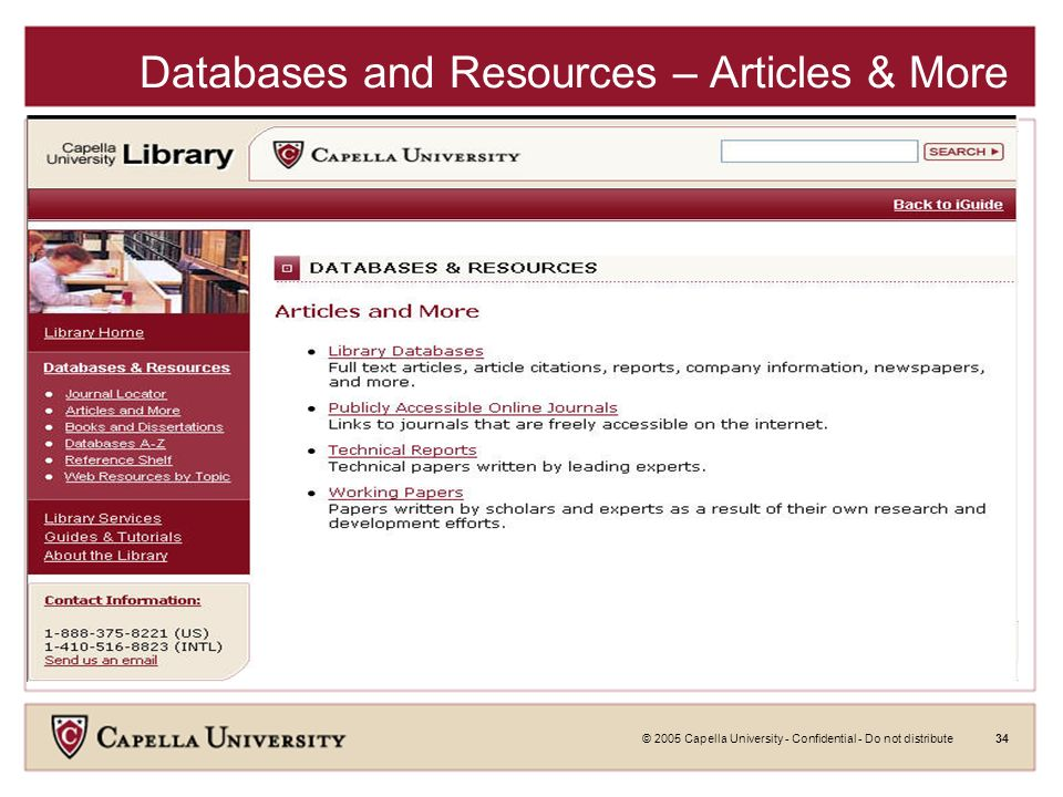 © 2005 Capella University - Confidential - Do not distribute33 Databases and Resources – Articles & More