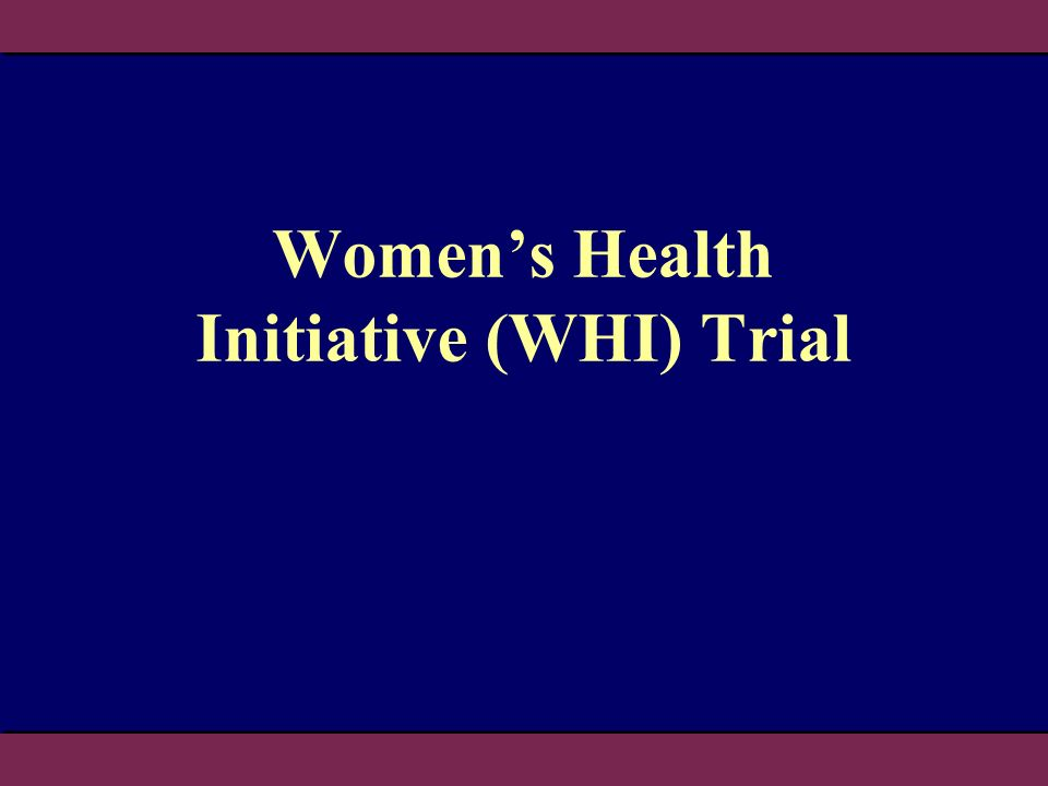 Womens Health Initiative (WHI) Trial