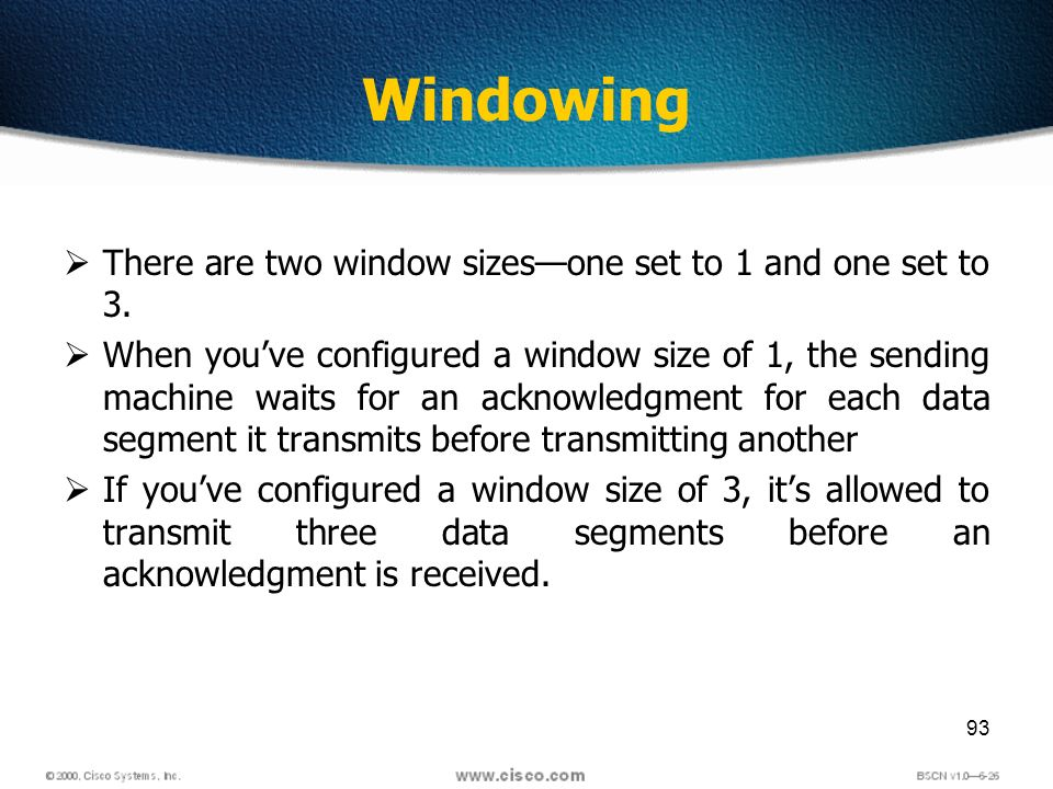 93 Windowing There are two window sizesone set to 1 and one set to 3.