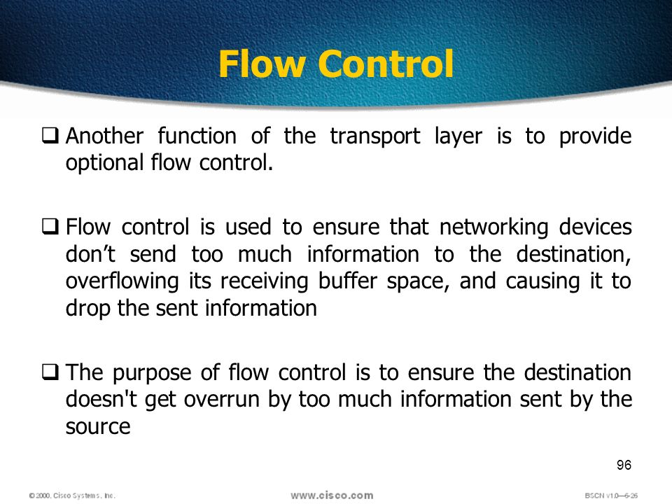 96 Flow Control Another function of the transport layer is to provide optional flow control.