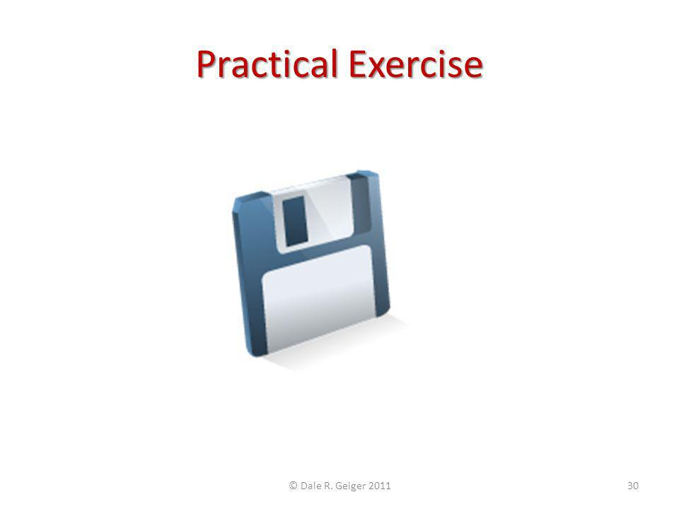 Practical Exercise © Dale R. Geiger