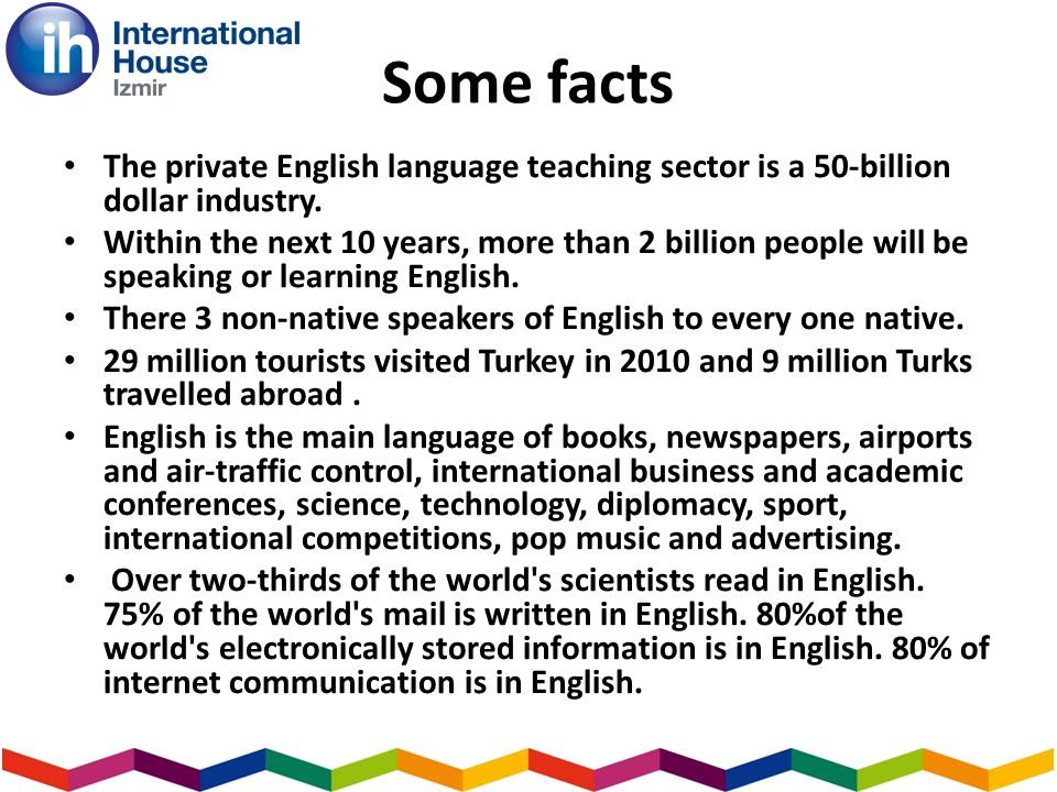 Some facts The private English language teaching sector is a 50-billion dollar industry.