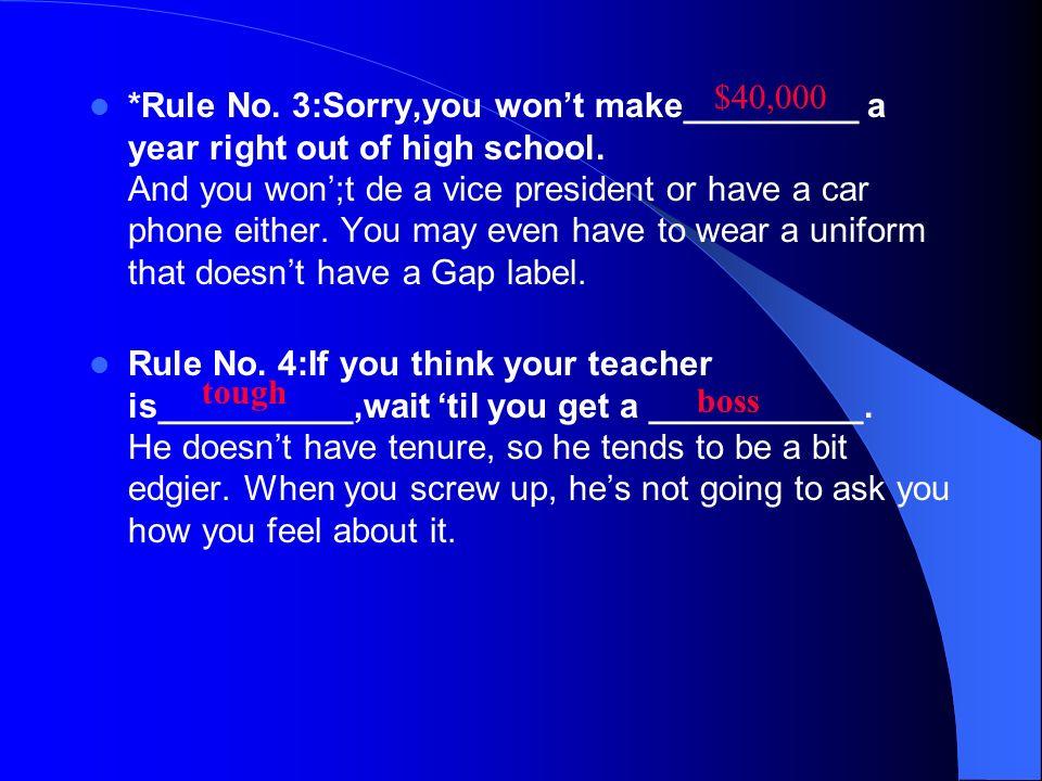 *Rule No. 3:Sorry,you wont make_________ a year right out of high school.