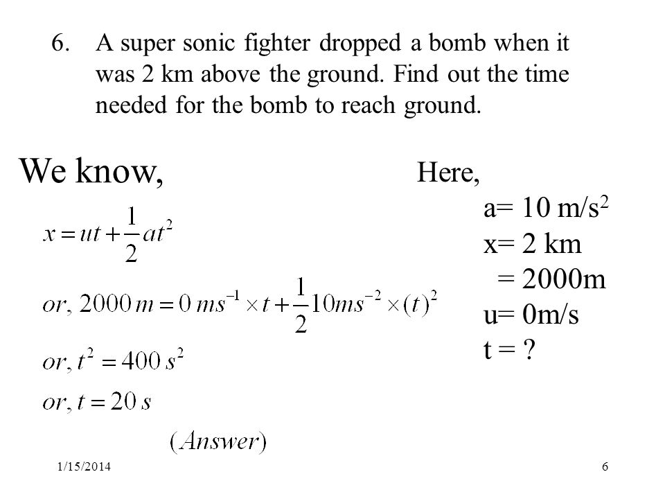 1/15/ A super sonic fighter dropped a bomb when it was 2 km above the ground.