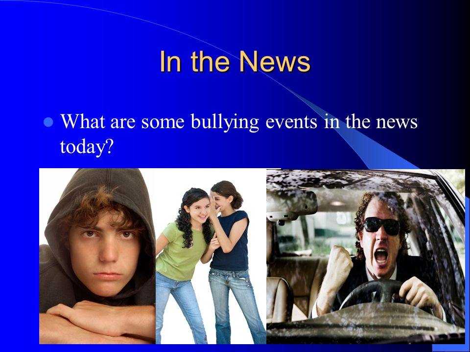 In the News What are some bullying events in the news today
